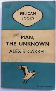 Vintage Pelican paperback book #A181, Alexis Carrell - Man, The Unknown