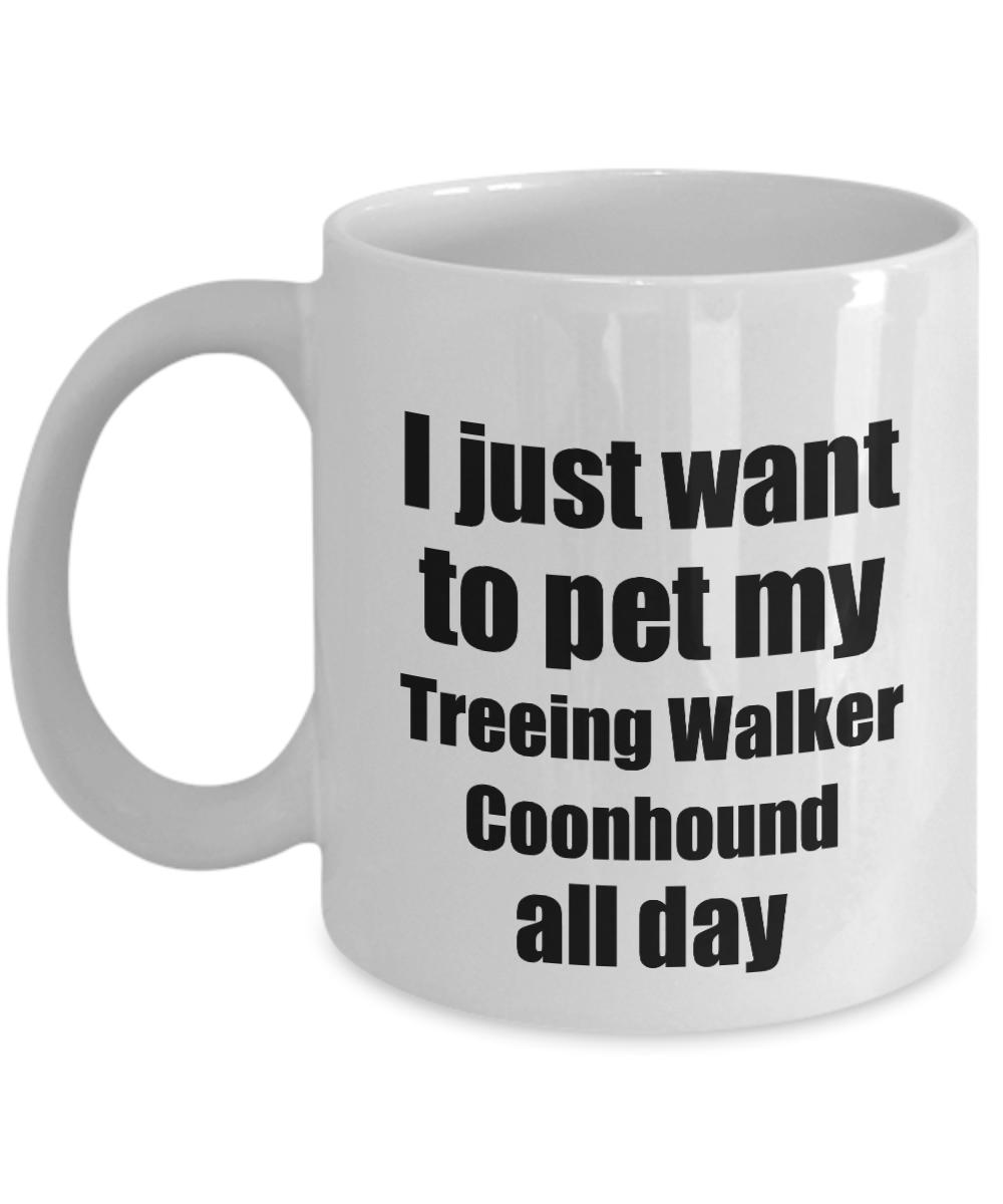 Treeing Walker Coonhound Mug Dog Lover Mom Dad Funny Gift
