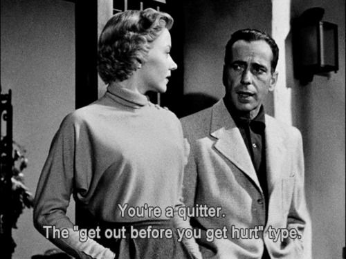 In A Lonely Place 1950 Le Cinéma Pinterest Quotes