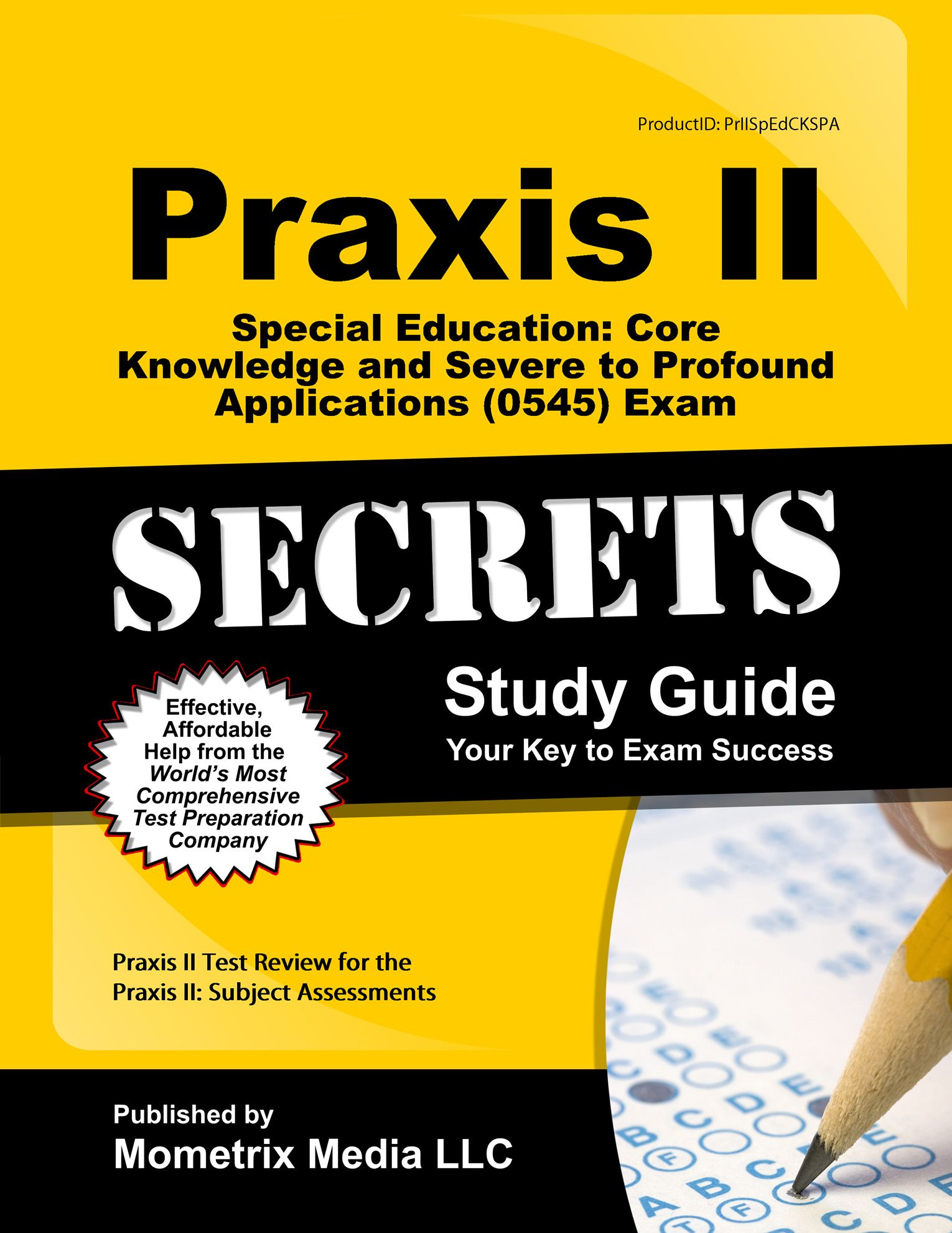 Praxis II Special Education: Core Knowledge and Severe to Profound  Applications (0545) Exam
