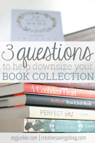 3 Questions to Help Downsize Your Book Collection at I'm an Organizing Junkie blog