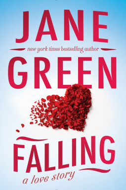 """""""Falling,"""" by Jane Green Publisher: Berkley, July 19, 2016  When Emma Montague left the strict confines of upper-crust British life for New York, she felt sure it would make her h…"""