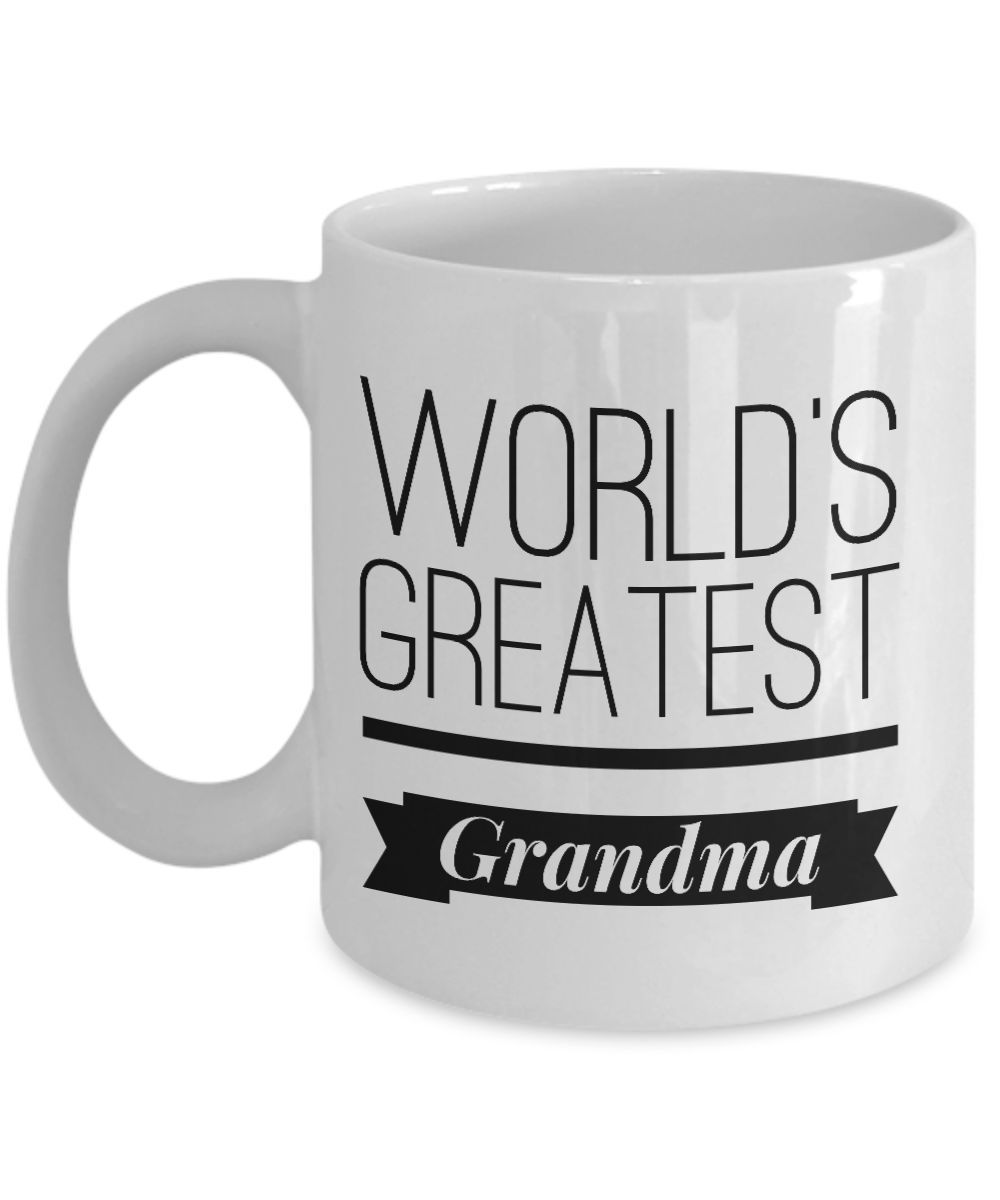 World s Greatest Grandma Mug Best Grandma Gift Grandma Gifts From