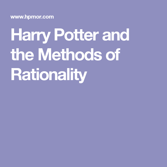 Harry Potter And The Methods Of Rationality Harry Potter Harry Potter Series