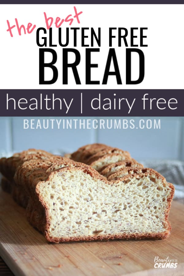 An Easy Gluten Free Bread Recipe That Anyone Can Make Dairy Free Recipe In 2020 Best Gluten Free Bread Gluten Free Bread Gluten Free Recipes Bread