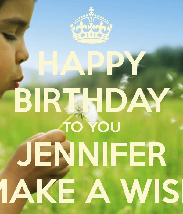 happy birthday to you jennifer make a wish