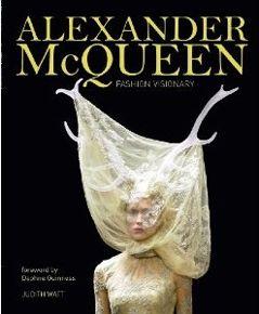 Alexander McQueen Fashion Visionary. Magma Books