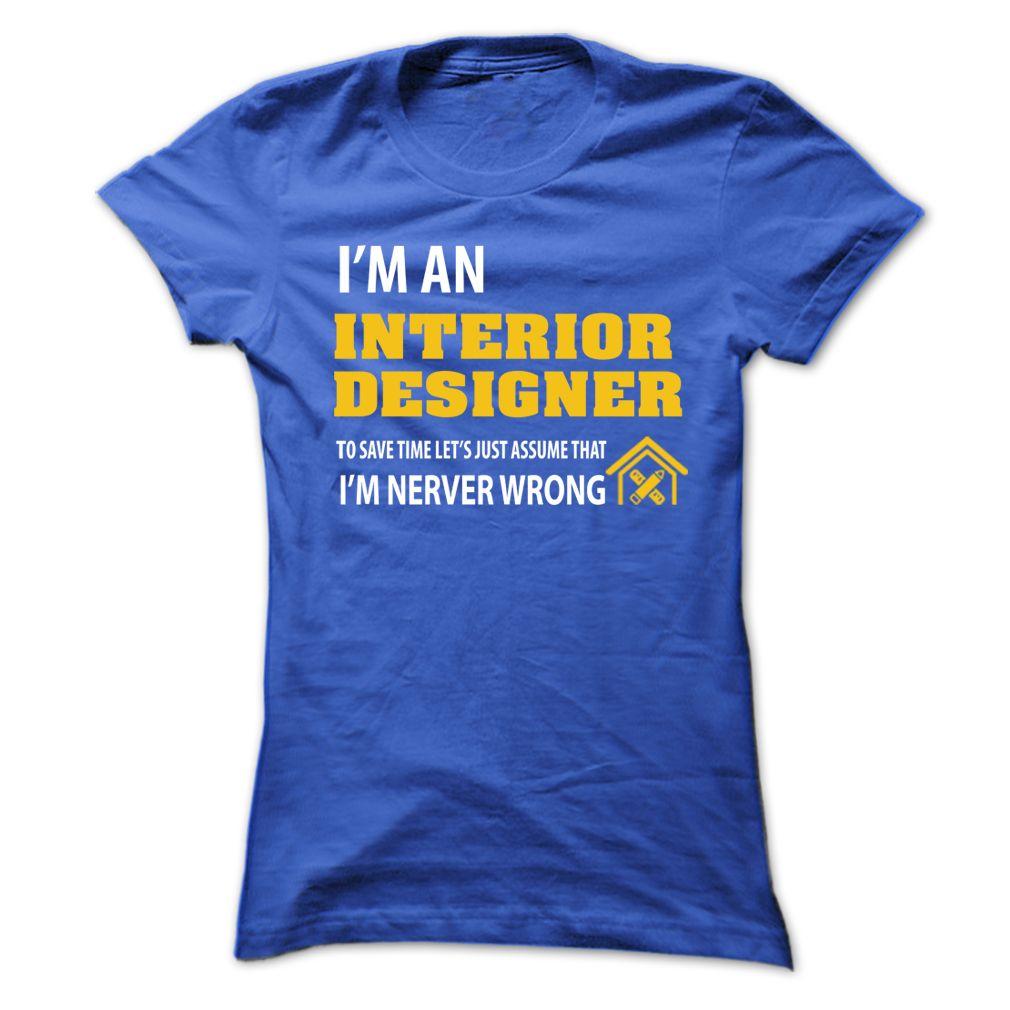 Interior Designer Funny T Shirt Printed Shirts Hoodie Shirt Nursing Shirts