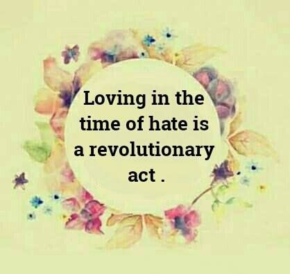 Loving In A Time Of Hate.
