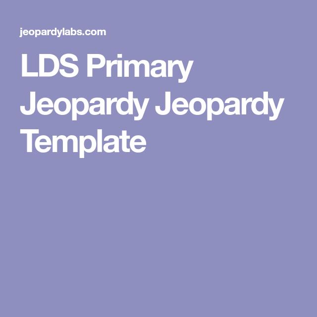 LDS Primary Jeopardy Jeopardy Template