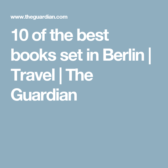 10 of the best books set in Berlin   Travel   The Guardian