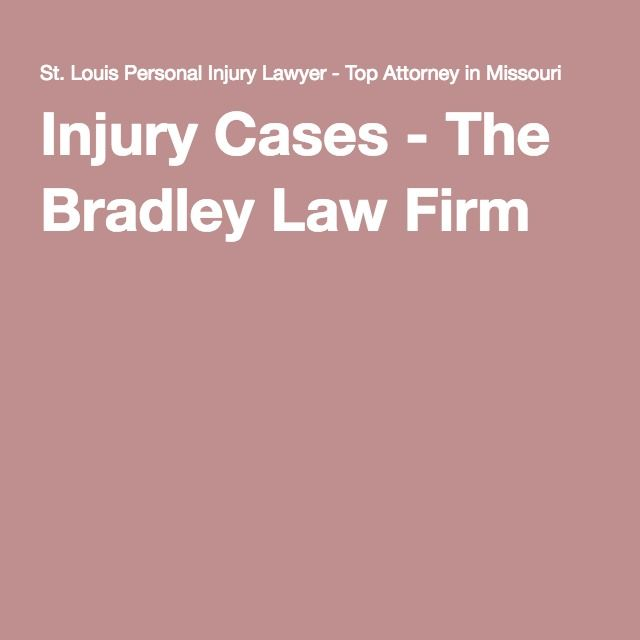 Injury Cases The Bradley Law Firm Personal Injury Lawyer Injury Lawyer Law Firm