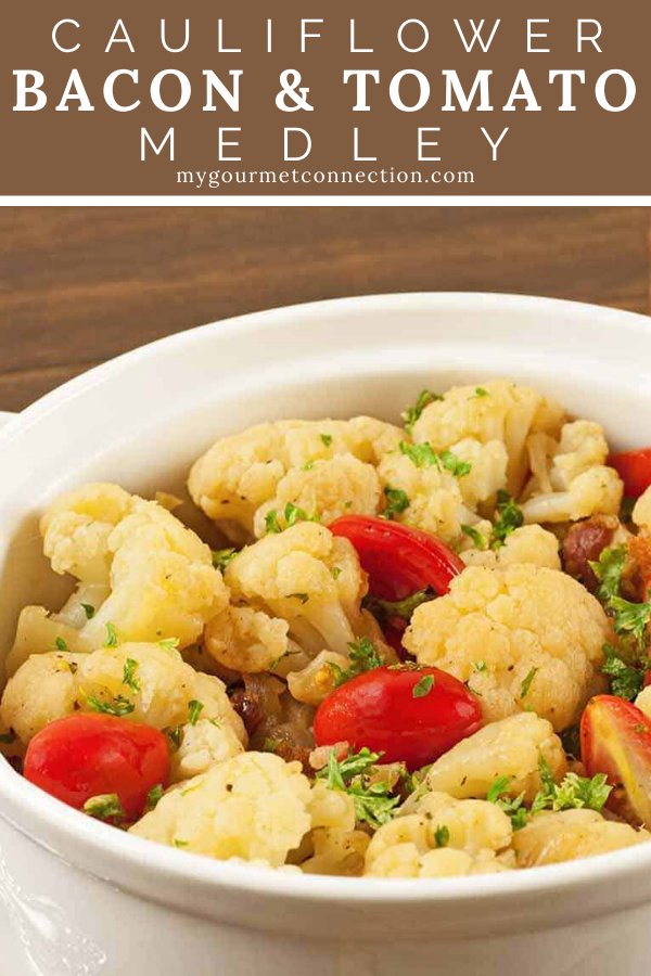 Cauliflower, Bacon and Tomato Medley This simple combination of cauliflower florets, crisp bacon, a