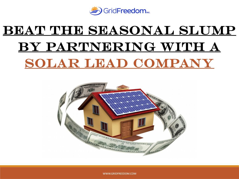 Beat The Seasonal Slump By Partnering With A Solar Lead Company Solar Company Seasons