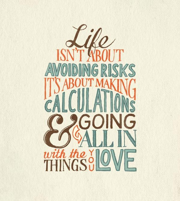 Poster Quotes About Life Magnificent Life Isn't About Avoiding Risks It's About Making Calculations