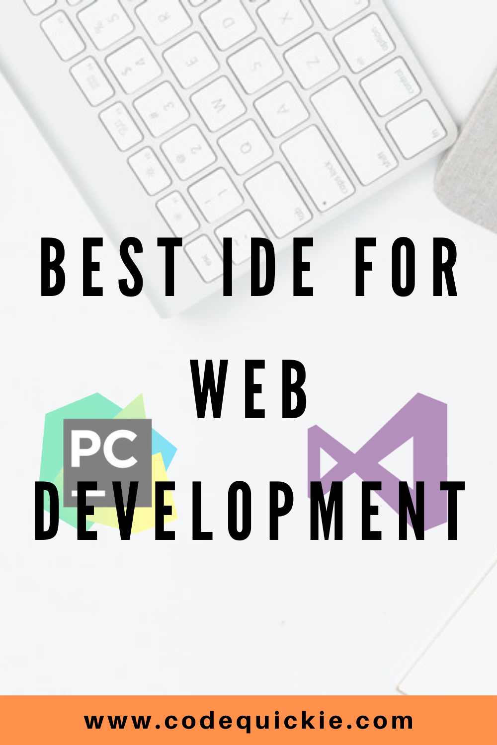 Top 3 Best Ide For Web Development In 2020 With Images Learn Web Development Development Web Development