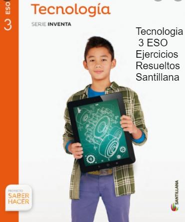 Solucionario Tecnologia 3 Eso Santillana Ejercicios Resueltos Ejercicios Tecnologia