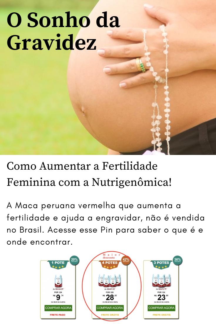 O sonho da gravidez Como aumentar a fertilidade feminina