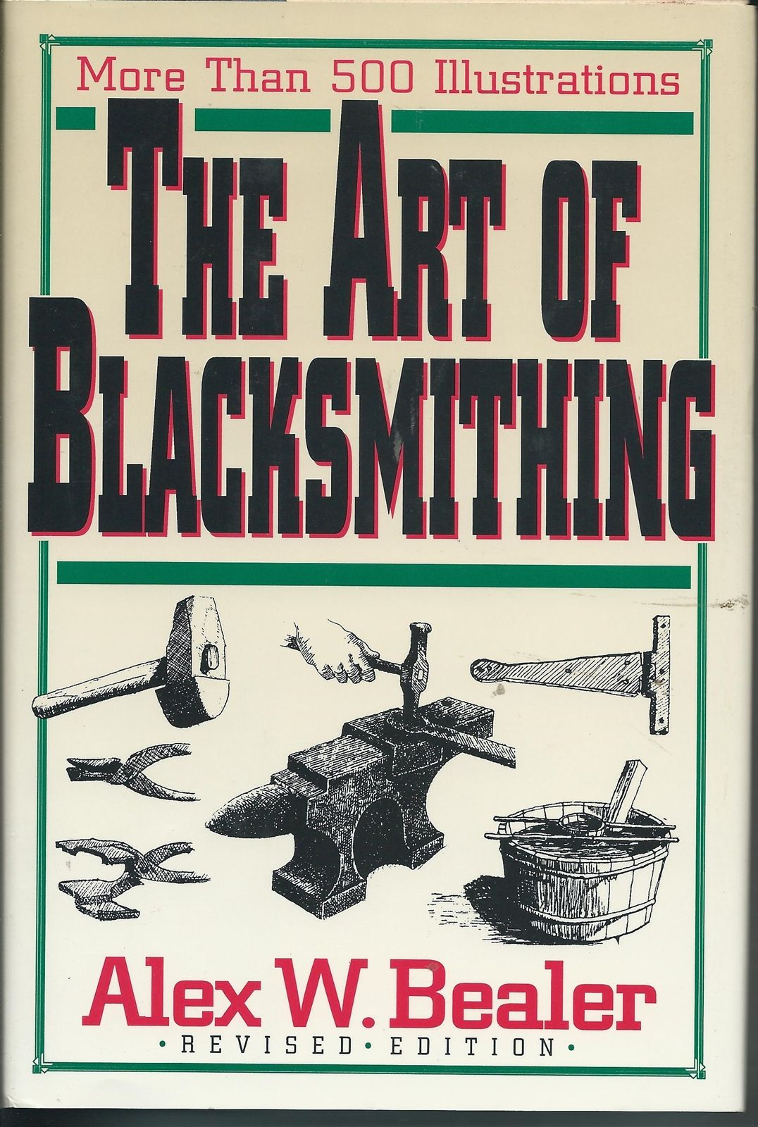 Second Silver - The Art of Blacksmithing book Alex Bealer 1995 Revised edition