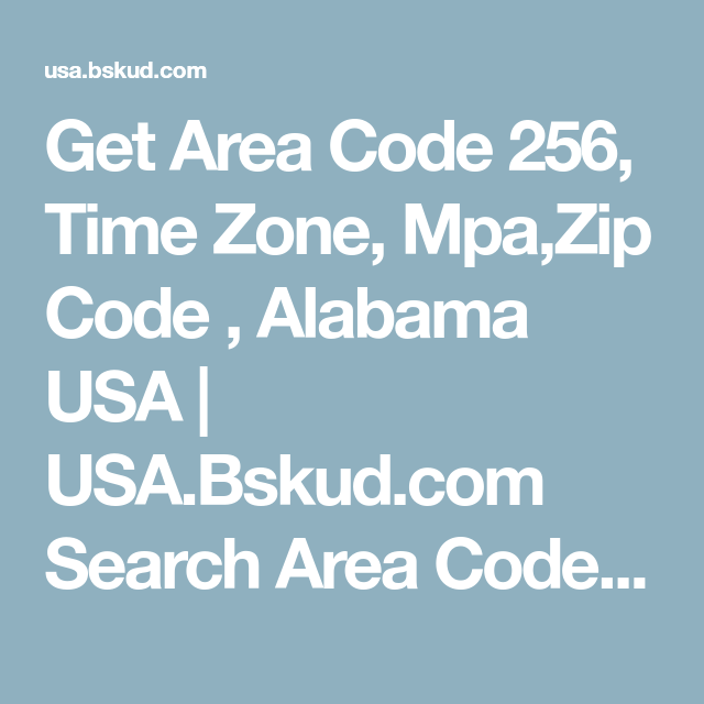 Get Area Code 256 Time Zone Mpazip Code Alabama Usa