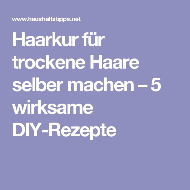 Haarkur Für Trockene Haare Selber Machen 5 Wirksame Diy Rezepte