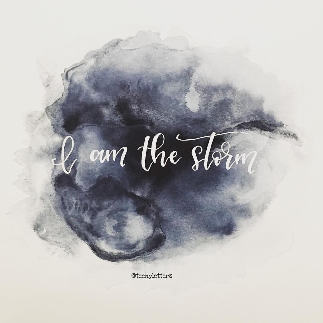 Instagram Photo By Teenyletters I Am The Storm Watercolour