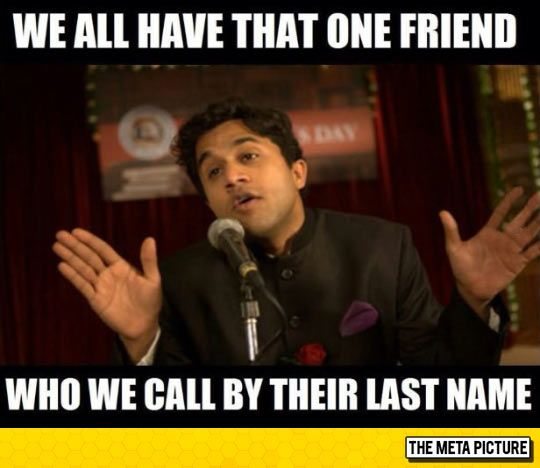 That One Friend In Every Group That One Friend Friends Funny Really Funny