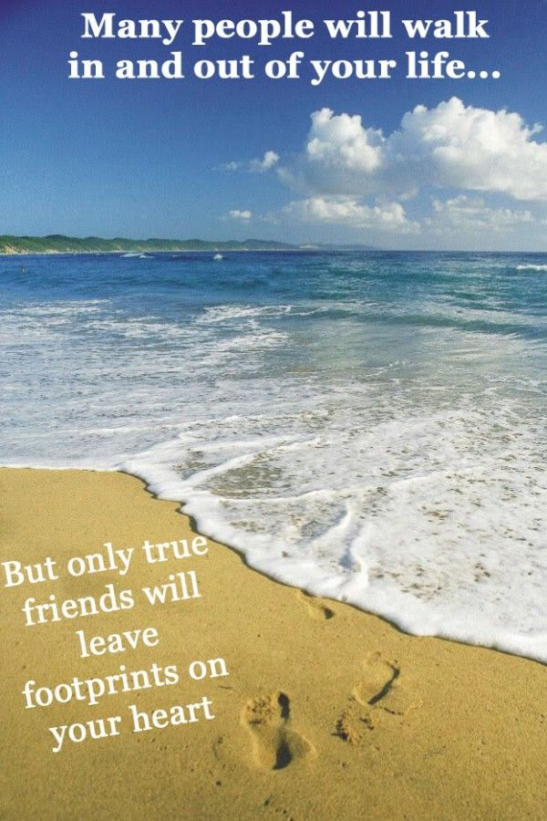 True Friends Will Leave Footprints On Your Hearts Friends