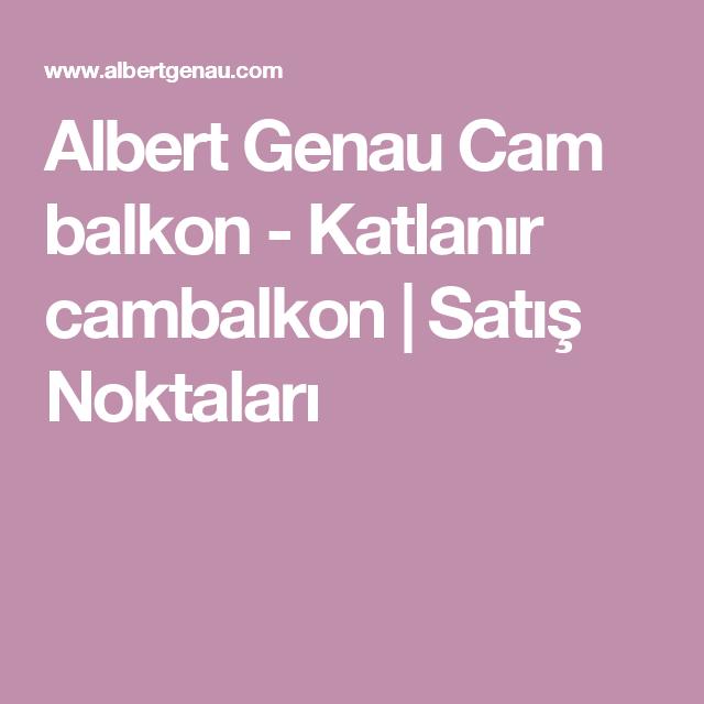 Albert Genau Cam balkon - Katlanır cambalkon | Satış Noktaları