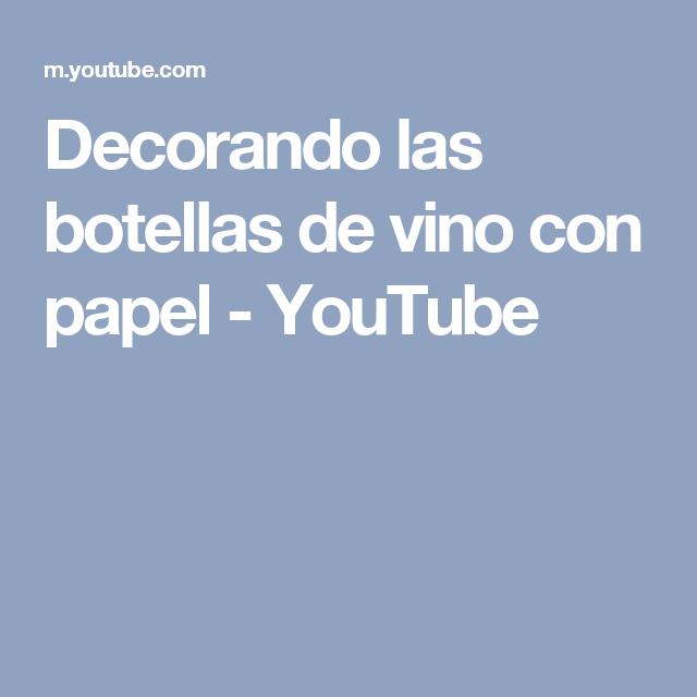 Decorando las botellas de vino con papel - YouTube