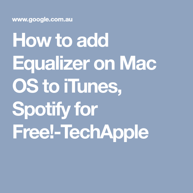 How to add Equalizer on Mac OS to iTunes, Spotify for Free