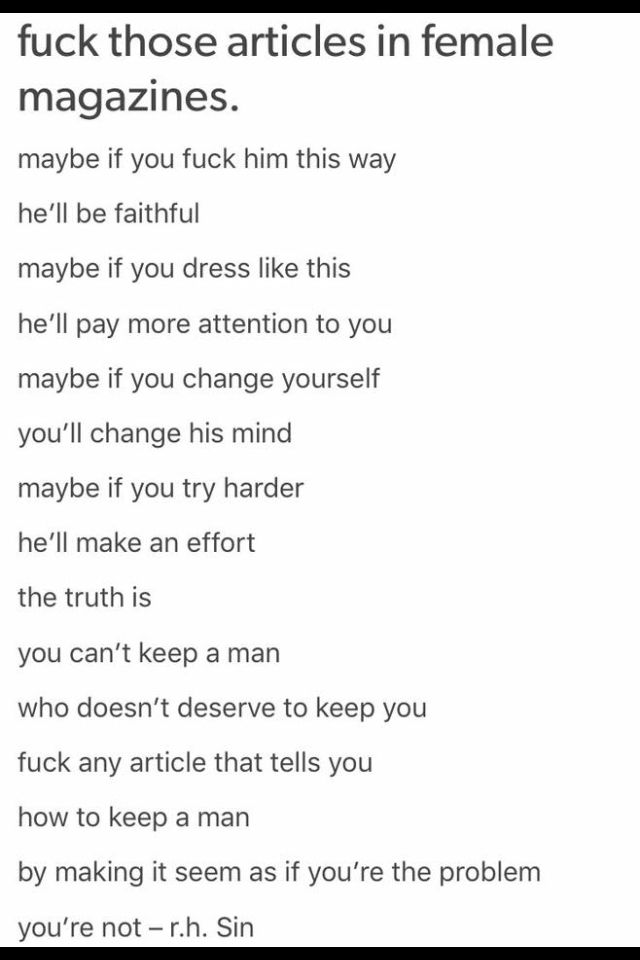 Fuck any article that tells you how to keep a man by making it - victim impact statement