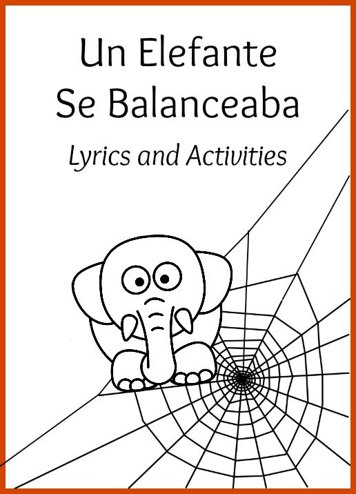 Activities And Printable Lyrics For The Song Un Elefante Se Balanceaba