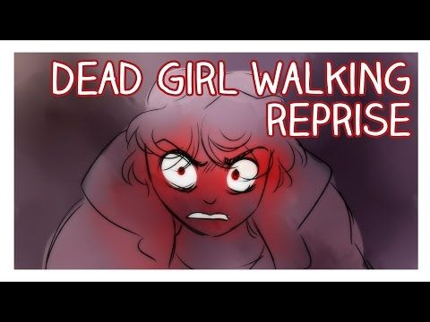 Dead Girl Walking Reprise Animatic - YouTube ACTUALLY