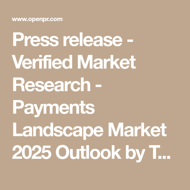 Press release - Verified Market Research - Payments