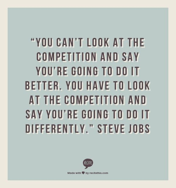 Competition Quotes Inspirational: You Can T Look At The Competition And Say You' Re