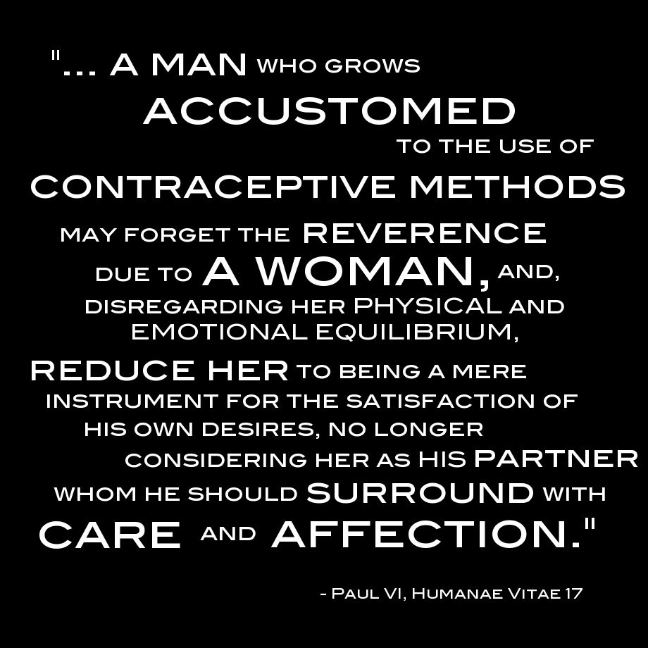 humanae vitae pope paul vi catholic quote    think long and hard about this ladies  if our body