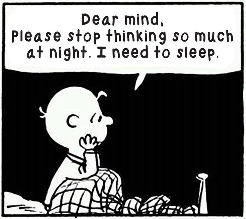 Dear mind, please stop thinking so much at night. I need