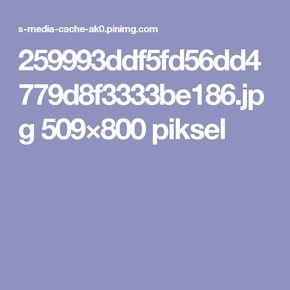 259993ddf5fd56dd4779d8f3333be186.jpg 509×800 piksel