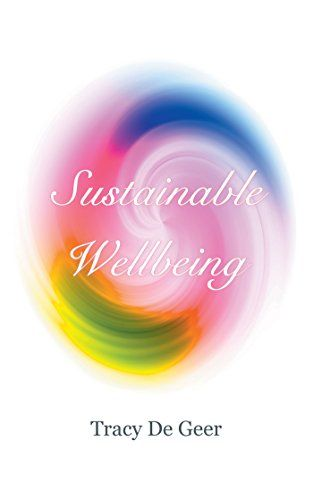 Proven Strategies For Sustainable Wellbeing Tracy De Geer