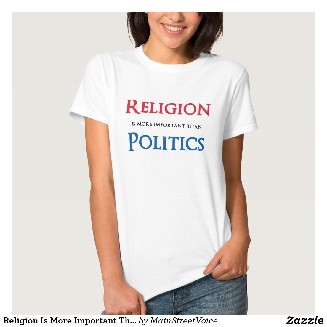 Religion Is More Important Than Politics Tee Shirt