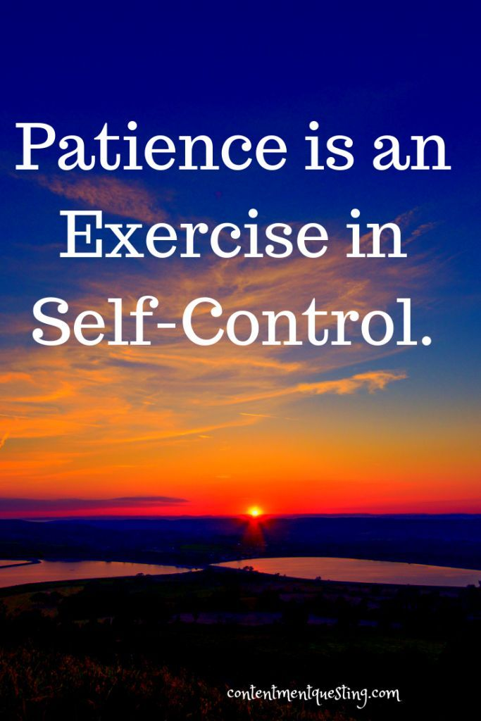 benefits of being patient, patient, patience, just be patient, calm and patient, contentment questing, inspirational, personal development, personal growth, patience quote, quotes, inspirational quotes, inspirational