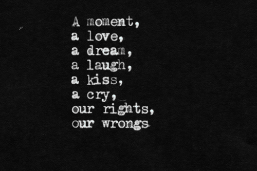 ゝa Moment A Love A Dream A Laugh A Kiss A Cry Our Rights