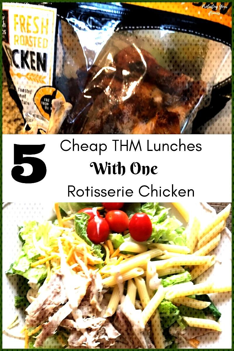 One Rotisserie Chicken Five THM Lunches  Protecting Your Pennies 5 Cheap THM Lunches Using 1 Rotiss