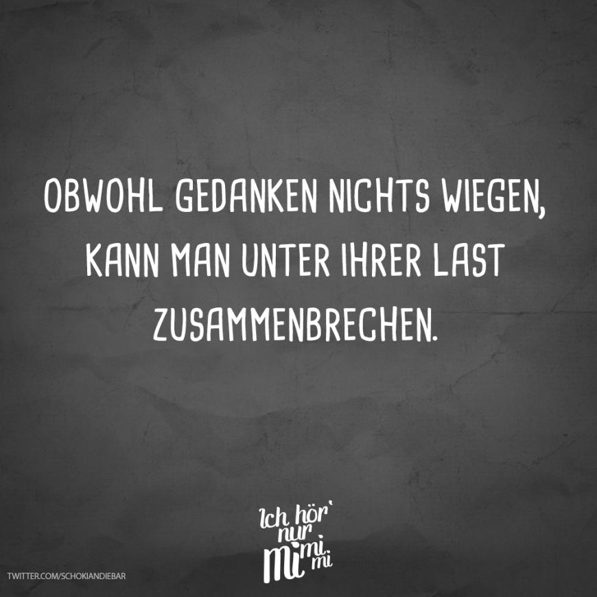 Schone Spruche Die Man Unter Bilder Schreiben Kann.Visual Statements Obwohl Gedanken Nichts Wiegen Kann Man