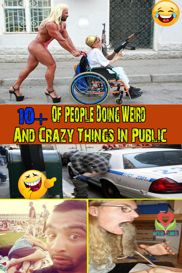 15 of people doing weird and crazy things in public cool omg
