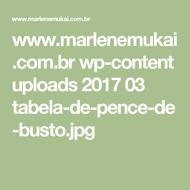 www.marlenemukai.com.br wp-content uploads 2017 03 tabela-de-pence-de-busto.jpg