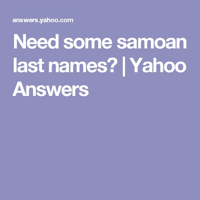 Need some samoan last names? | Yahoo Answers | Writing Story