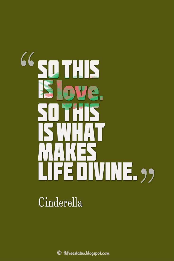 """""""So this is love So this is what makes life divine """" ― Disney Love QuotesMovie"""