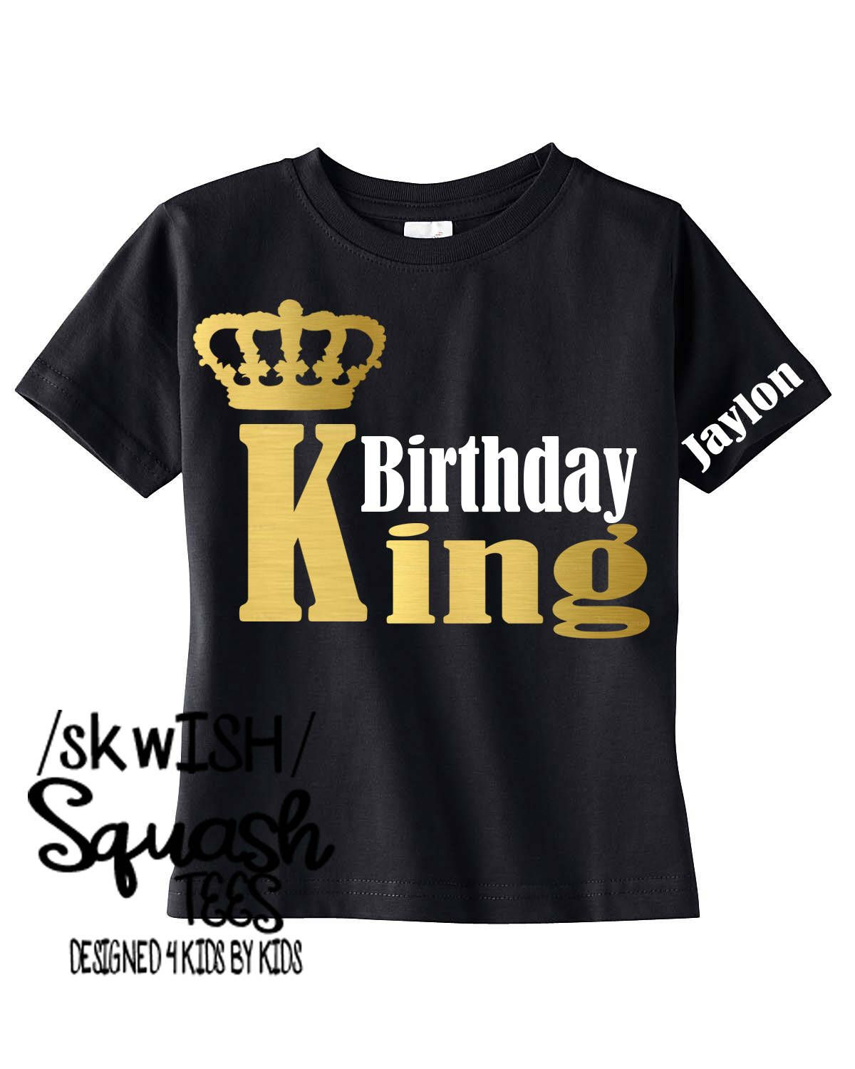 Birthday Boy Shirt ADULT Sizes Also Available Personalized King Custom Boys Birth